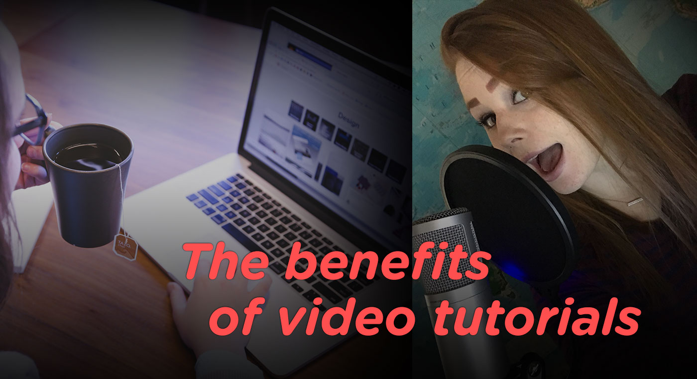 The benefits of video tutorials